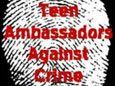 Teen Ambassadors Against Crime Program